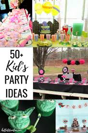 party ideas for 50 kid s party ideas