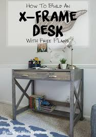 How To Build A Small Desk How To Build An X Frame Desk With Free Plans Office Tutorials