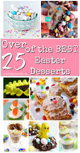 over 25 of the best easter desserts big bear u0027s wife