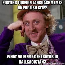 Meme Generator Site - posting foreign language memes on english site what no meme