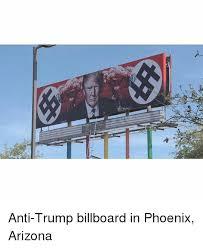 Arizona Memes - anti trump billboard in phoenix arizona meme on me me