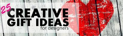 25 Creative Gift Ideas That 25 Creative Gifts For Designers Designer Hacks