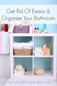get rid of excess and organize your home bathroom