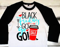 best best black friday deals on clothes black friday shirts etsy