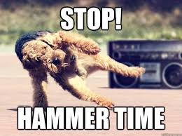 Hammer Time Meme - stop hammer time u can t touch this know your meme