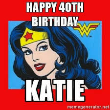 Women Meme Generator - happy 40th birthday katie wonder woman meme generator disney