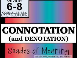 connotation and denotation shades of meaning by kimkroll8