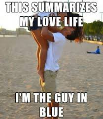 Funny Memes About Life - funny memes this summarizes my love life 520纓598
