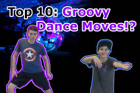 top 10 groovy dance moves youtube