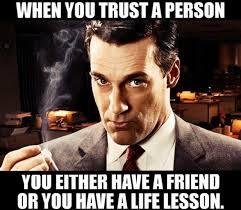 Trust Memes - when you trust a person meme