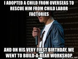 Build A Bear Meme - i adopted a child from overseas to rescue him from child labor