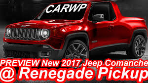 new jeep truck preview new 2017 jeep comanche renegade pickup youtube