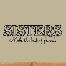 Sisters Make The Best Friends Wall Decal Inspirational Family Room - Family room quotes