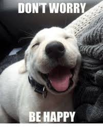 Be Happy Memes - don t worry be happy meme on me me