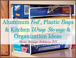 aluminum foil plastic bags kitchen wrap storage organization