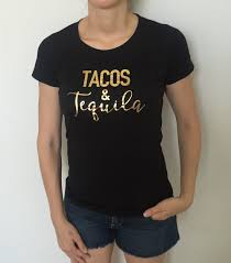 birthday tequila tacos u0026 tequila fitted tee bridal shower bachelorette party