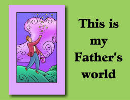 hymns for kids my father u0027s world youtube