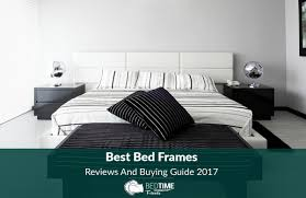 best bed frames reviews and buying guide 2017