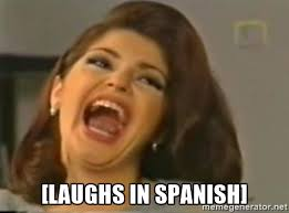 Spanish Memes - laughs in spanish know your meme