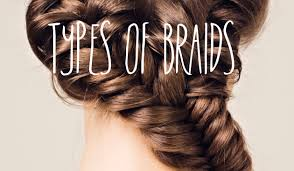 types of hair braids different types of braids to try
