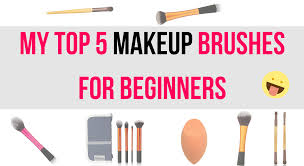 makeup brushes all beginners must have