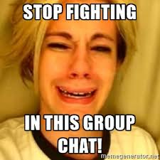 Chat Memes - internet memes stop fighting in this group chat picsmine