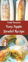 easy apple strudel recipe with filo pastry recipe veena azmanov