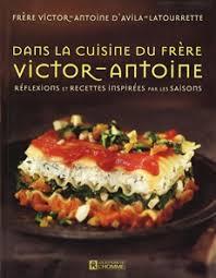 livre cuisine homme livre dans la cuisine du frère victor antoine les éditions de l homme