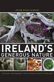 native plants of ireland ireland u0027s generous nature the past and present uses of wild