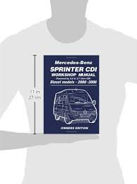 mercedes benz sprinter cdi workshop manual 2000 2006 owners