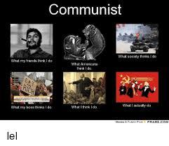 What Society Thinks I Do Meme - communist what society thinks i do what my friends think i do what