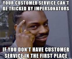 It Security Meme - so bad customer service is good for security meme on imgur