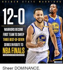 Nba Finals Meme - g o l d e n s t a t e 12 0 warriors become first team tosweep three