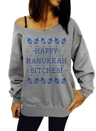 hanukkah clothing happy hanukkah bitches slouchy sweatshirt resisdentz