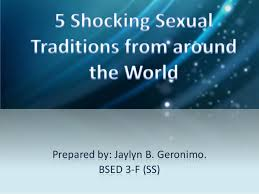 5 shocking sexual traditions from around the world