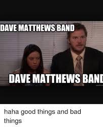 Dave Matthews Band Meme - dave matthews band dave matthews band quickmen haha good things