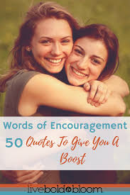 Other Words For Comforting Words Of Encouragement 50 Encouraging Quotes