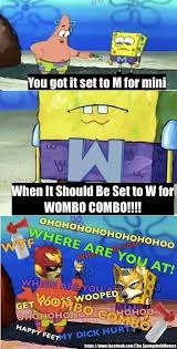 Wombo Combo Meme - w for wombo wombo combo know your meme
