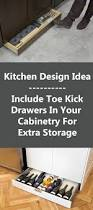 Extra Kitchen Storage Ideas Kitchen Design Idea Include Toe Kick Drawers In Your Cabinetry