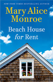 mary alice monroe releases latest book u0027beach house for rent