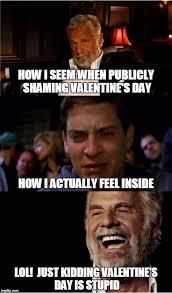 Valentines Day Funny Memes - valentine s day imgflip