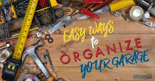 easy ways to organize your messy garage