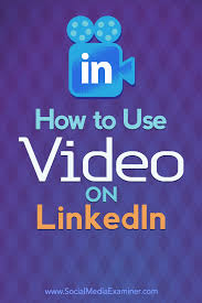 How To Find Resumes On Linkedin How To Use Video On Linkedin Social Media Examiner