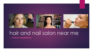 hair and nail salon near me fullerton pa nearby lehigh valley