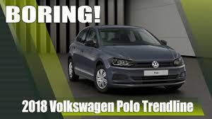 volkswagen models 2018 all new 2018 vw polo trendline base model as boring as it gets