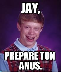 Jay Meme - jay bad luck brian meme on memegen