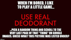 When I M Bored Meme - when i m bored i like to imgflip