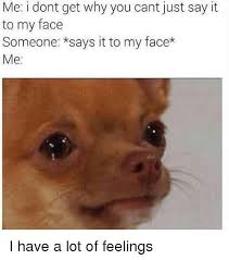 Say That To My Face Meme - 25 best memes about say it to my face say it to my face memes