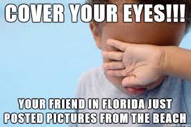 Florida Winter Meme - mn weather cover your eyes meme on imgur