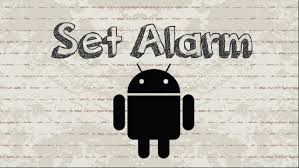 how to set alarm on android how to set alarm on android phone